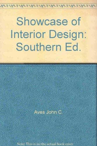 Showcase of Interior Design: Southern Ed.: Aves, John C.