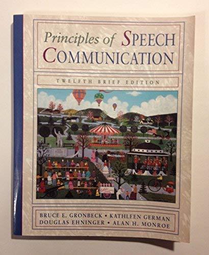Principles of Speech Communication: Bruce E. Gronbeck,