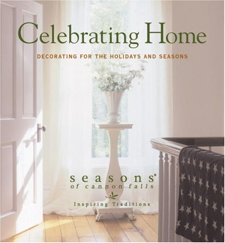 9780823068418: Celebrating Home: Decorating for the Holidays and Seasons: Seasons of Cannon Falls