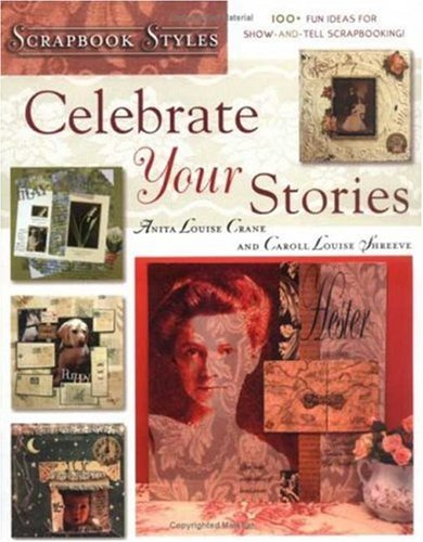9780823068425: Celebrate Your Stories (Scrapbook Styles)