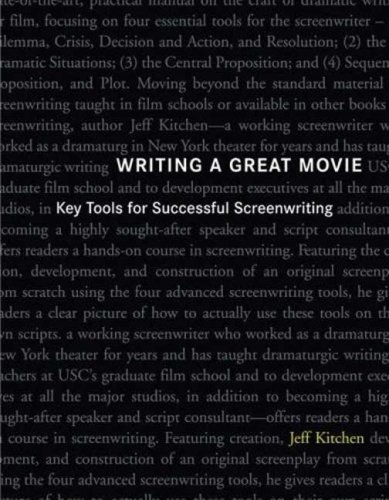 9780823069781: Writing a Great Movie: Key Tools for Successful Screenwriting