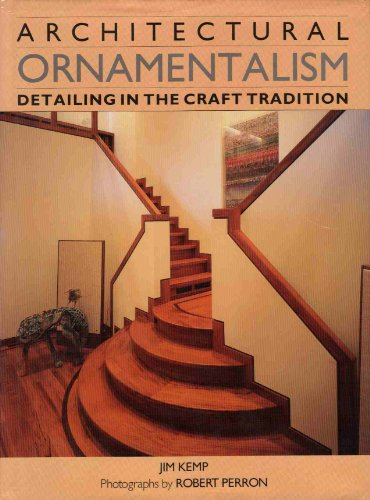 Architectural Ornamentalism: Detailing in the Craft Tradition.