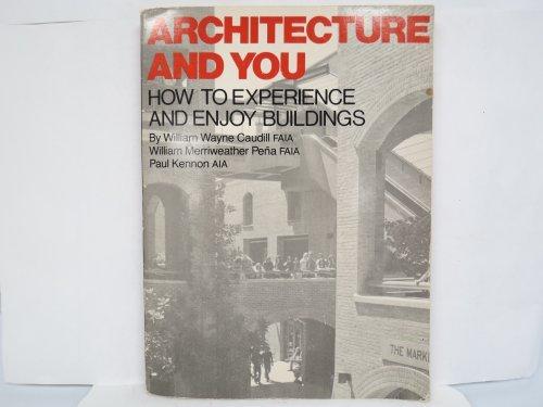 Architecture & You: Caudill, William W.