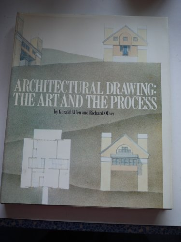 Architectural Drawing: The Art and the Process: Allen, Gerald; Oliver, Richard