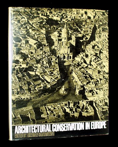 Architectural Conservation in Europe: Cantacuzino, Sherban, editor