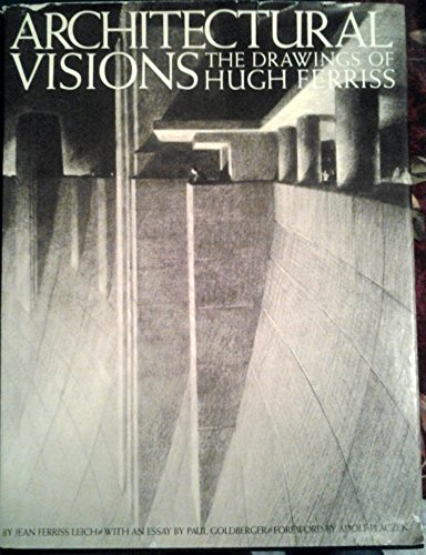 Architectural Vision: The Drawings of Hugh Ferriss