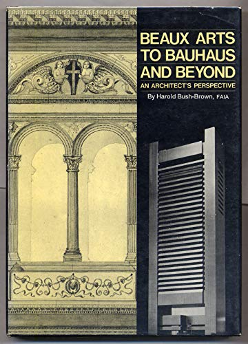 9780823070671: Beaux arts to Bauhaus and beyond: An architect's perspective
