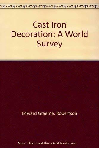Cast Iron Decoration: A World Survey.: ROBERTSON, E. Graeme, and ROBERTSON, Joan.