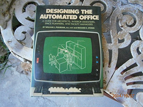 Designing the Automated Office: A Guide for Architects, Interior Designers, Space Planners, and F...