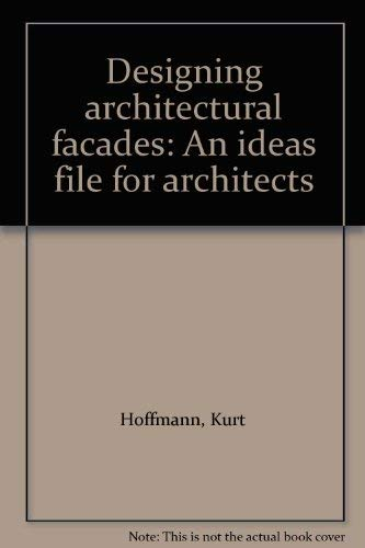 Designing Architectural Facades. An Ideas File for Architects.