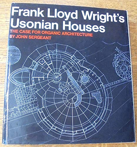9780823071777: Frank Lloyd Wright's Usonian Houses: The Case for Organic Architecture