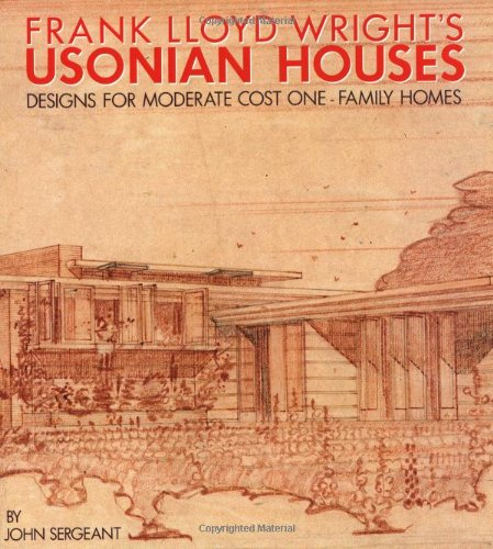 9780823071784: Frank Lloyd Wright's Usonian Houses: Designs for Moderate Cost One-Family Homes