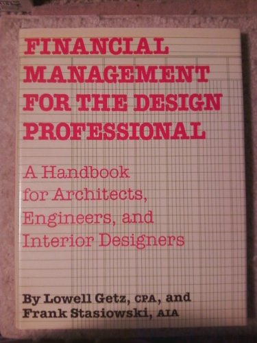 9780823071791: Financial Management for the Design Professional: A Handbook for Architects, Engineers and Interior Designers