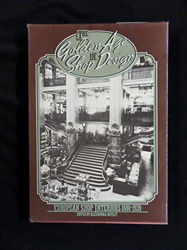 9780823072156: The Golden Age of Shop Design: European Shop Interiors, 1880-1939