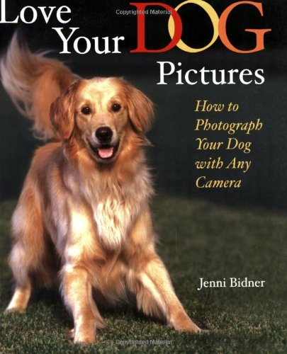 9780823072286: Love Your Dog Pictures: How to Photograph Your Pet with Any Camera