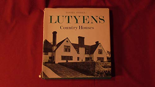 Sir Edwin Lutyens: Country Houses: O'Neill, Daniel