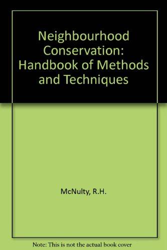 Neighborhood Conservation: A Handbook of Methods and: McNulty, Robert H.,
