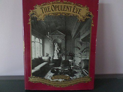 9780823074020: The Opulent Eye: Late Victorian and Edwardian Taste in Interior Design