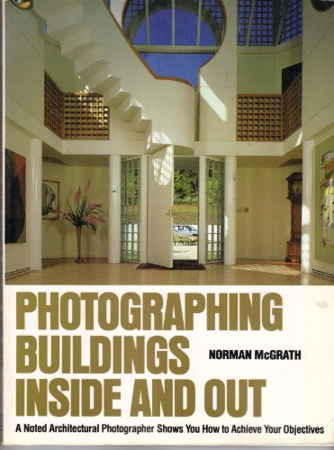 9780823074105: Photographing Buildings Inside and Out: A Noted Architectual Photographer Shows You How to Achieve