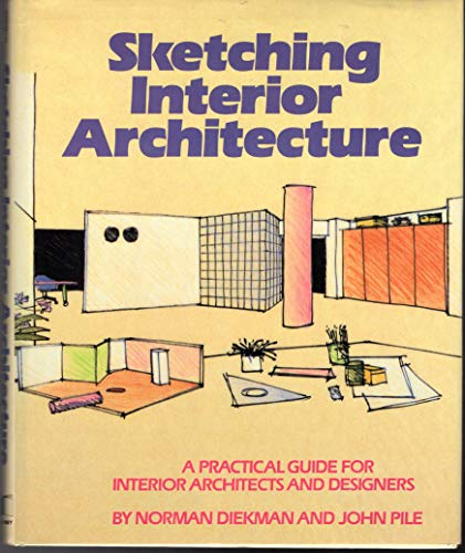 Sketching Interior Architecture, a Practical Guide for Interior Architects and Esigners