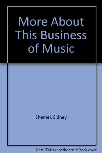 More About This Business of Music, New Edition: Shemel, Sidney