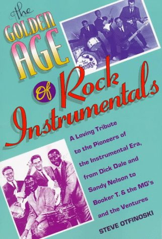 9780823076390: The Golden Age of Rock Instrumentals