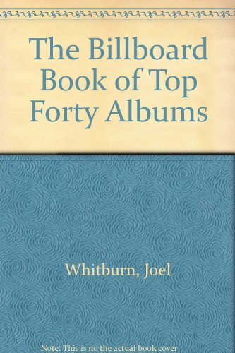 9780823076475: The Billorard Book of Top 40 Albums