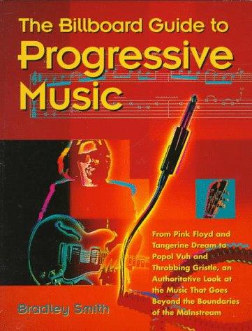 THE BILLBOARD GUIDE TO PROGRESSIVE MUSIC: Smith, Bradley