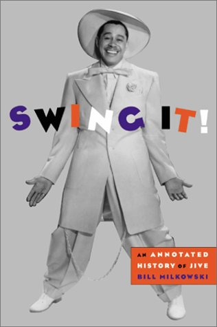 9780823076710: Swing It!: An Annotated History of Jive