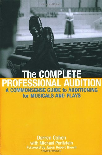 9780823076833: The Complete Professional Audition: A Commonsense Guide To Auditioning For Musicals and Plays