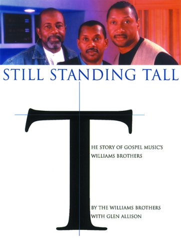 9780823076857: Still Standing Tall: The Story of Gospel Music's Williams Brothers