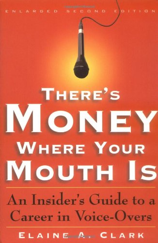 9780823077021: There's Money Where Your Mouth Is: An Insider's Guide to a Career in Voice-Overs