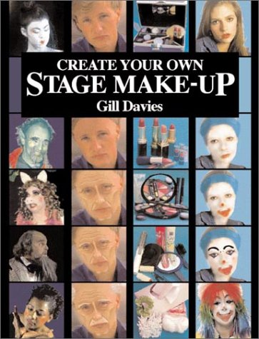Create Your Own Stage Make-Up: Davies, Gill