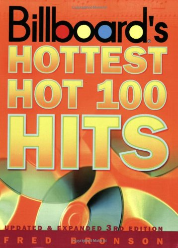 "9780823077380: ""Billboard's"" Hottest Hot 100 Hits: Top Songs and Song Makers, 1955 to 2000"
