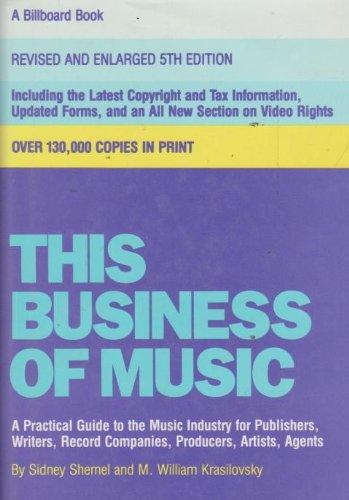 This Business of Music, Fifth Edition: Shemel, Sidney; Krasilovsky, M.William