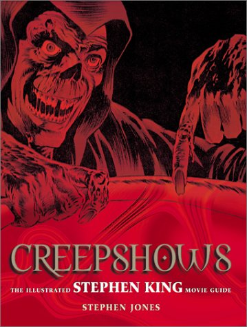 9780823078844: Creepshows: The Illustrated Stephen King Movie Guide