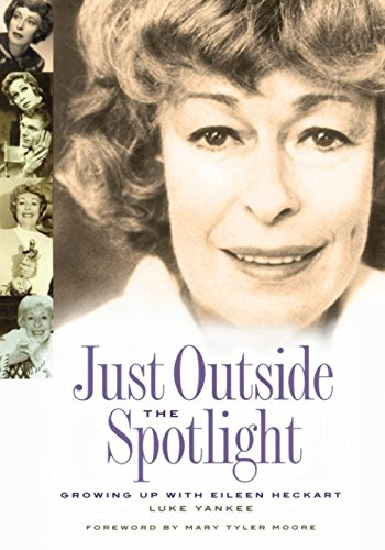 9780823078882: Just Outside the Spotlight: Growing Up with Eileen Heckart