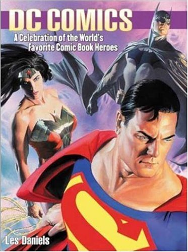 9780823079193: DC Comics: A Celebration of the World's Favorite Comic Book Heroes