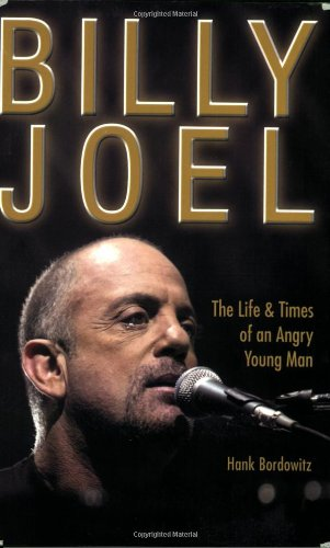 9780823082483: Billy Joel: The Life & Times of an Angry Young Man