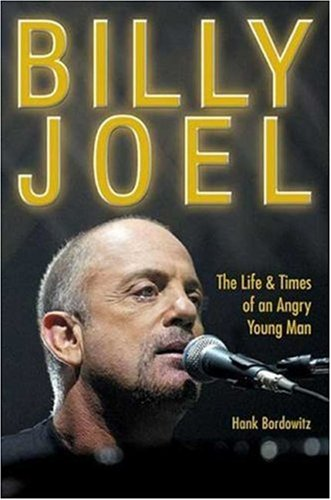 9780823082506: Billy Joel: The Life & Times Of An Angry Young Man