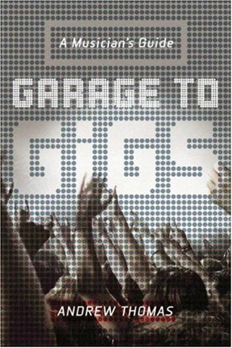9780823082742: Garage to Gigs: A Musician's Guide