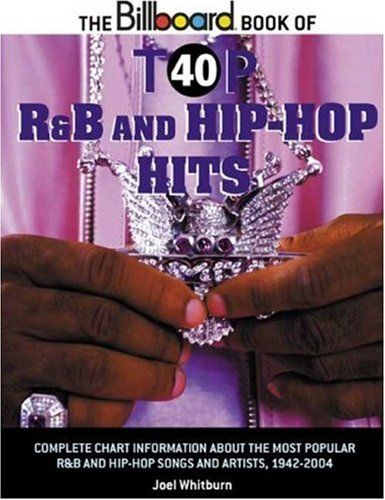 The Billboard Book of Top 40 R and B and Hip-Hop Hits: Joel Whitburn