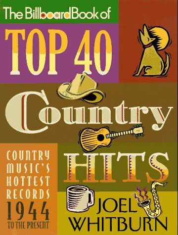 The Billboard Book of Top 40 Country Hits: Whitburn, Joel