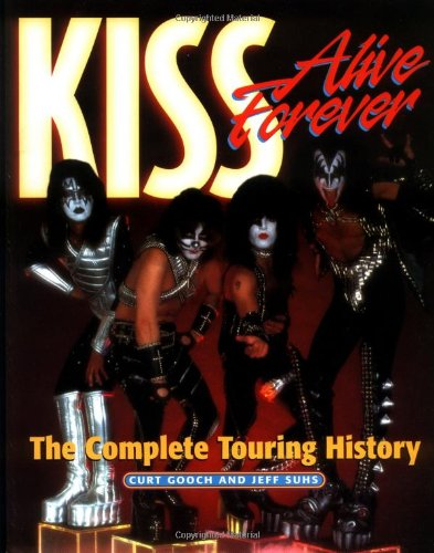 9780823083220: Kiss Alive Forever: The Complete Touring History