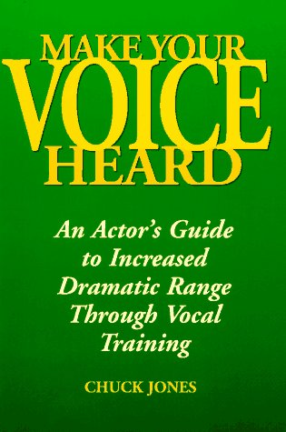 9780823083336: Make Your Voice Heard: An Actor's Guide to Increased Dramatic Range Through Vocal Training