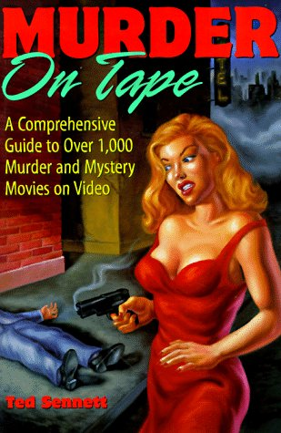 Murder on Tape: A Comprehensive Guide to: Ted Sennett