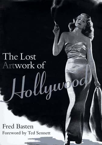 9780823083459: The Lost Artwork of Hollywood: Classic Images from Cinema's Golden Age