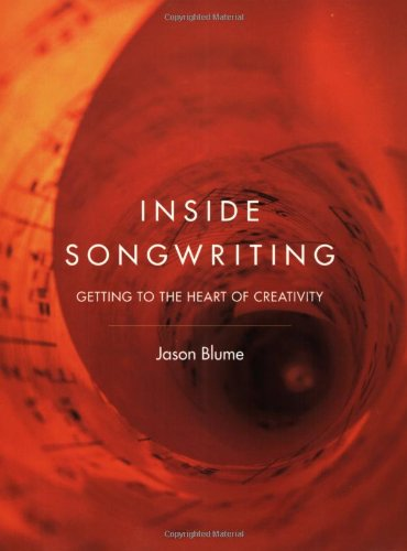 9780823083619: Inside Songwriting: Getting To The Heart Of Creativity