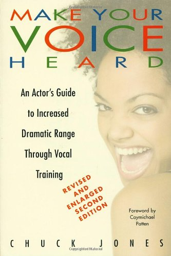 9780823083701: Make Your Voice Heard: An Actor's Guide to Increased Dramatic Range Through Vocal Training