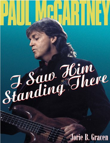 9780823083725: Paul McCartney: I Saw Him Standing There